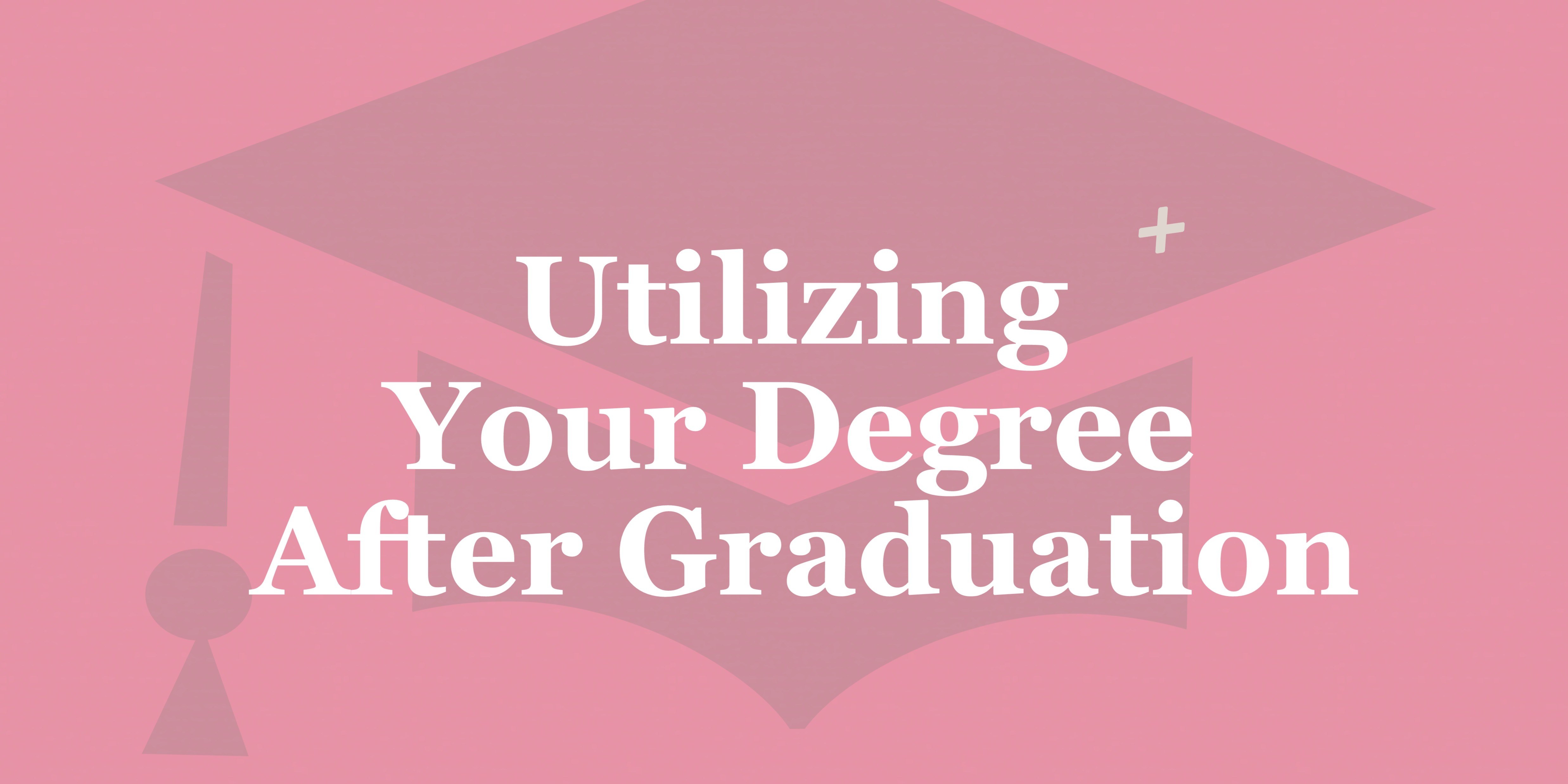 What to do with a degree after graduation
