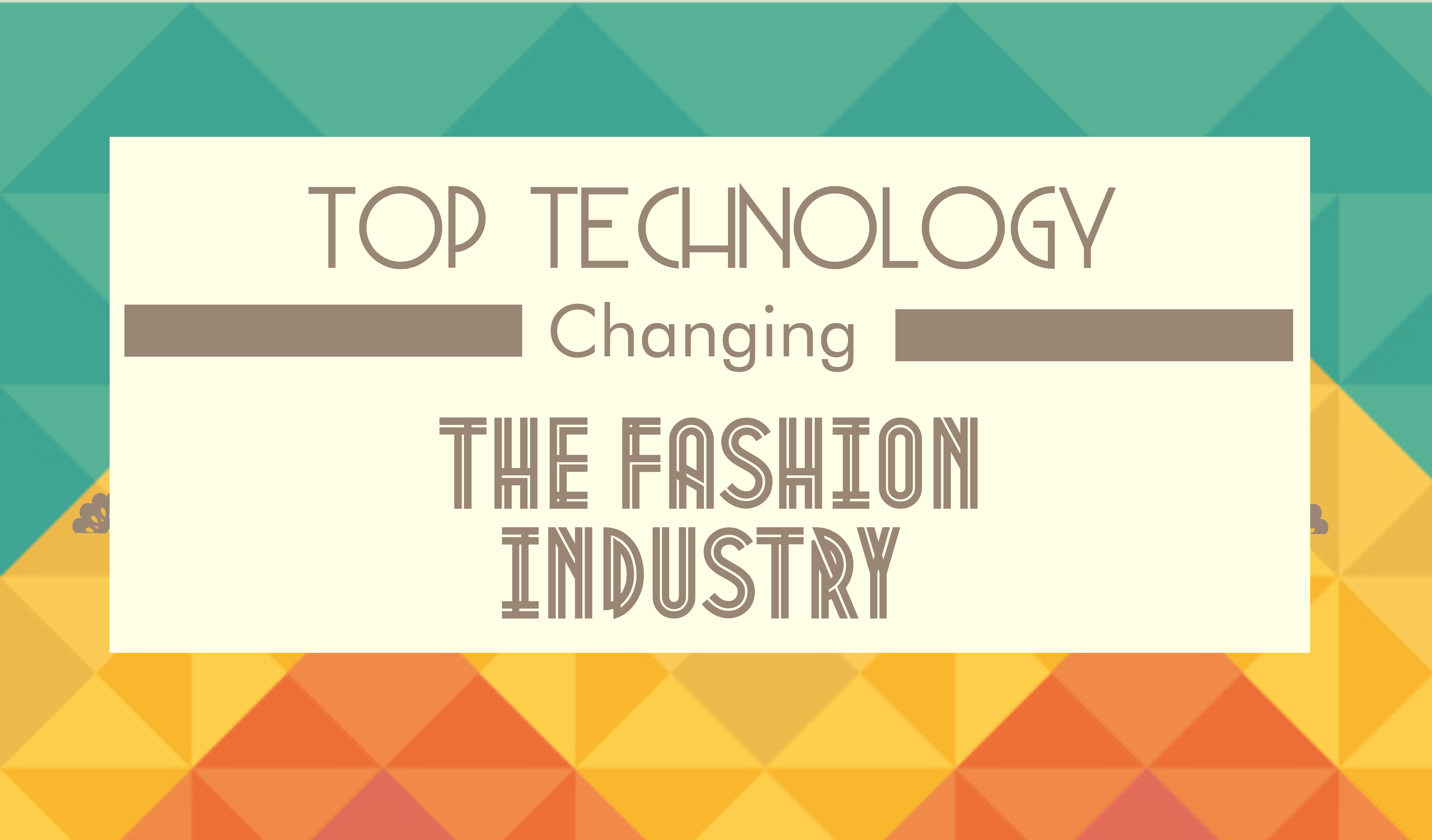 top technology changing the fashion industry
