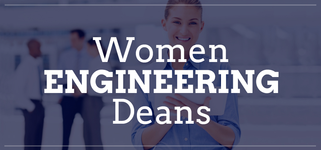 Women Engineering Deans