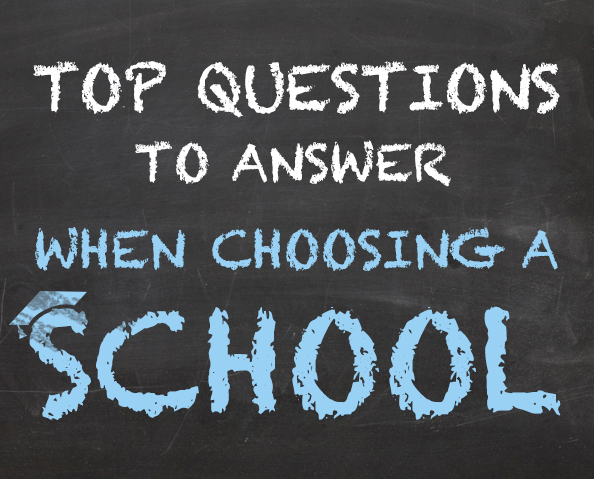 Top Questions to Answer When Choosing a School
